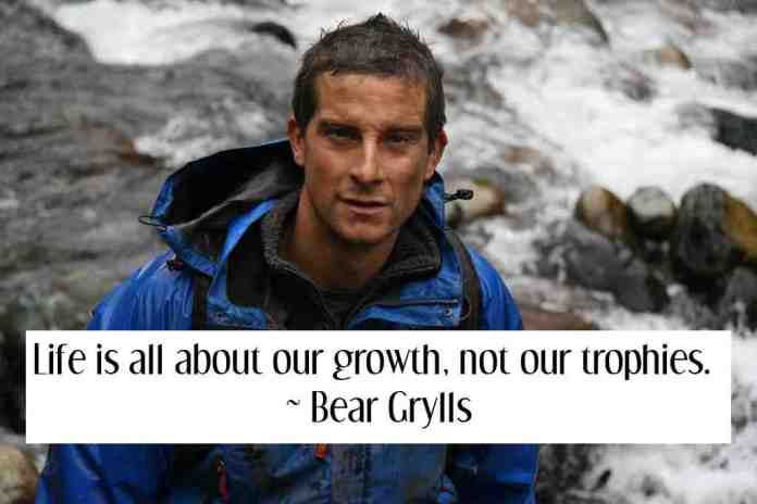 Bear Grylls Quote