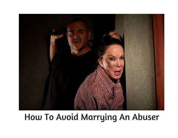How To Avoid Marrying An Abuser